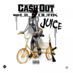 """Ca$h Out ft. Lil Durk – """"Juice"""" (New Music)."""