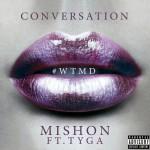 "Mishon feat. Tyga ""Conversation"" (New Music)."
