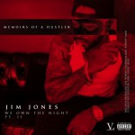 Jim Jones-We Own The Night Pt. 2 Memoirs Of A Hustler (Album Stream).