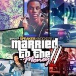 "Speaker Knockerz ""Married To The Money 2"" (Mixtape)."