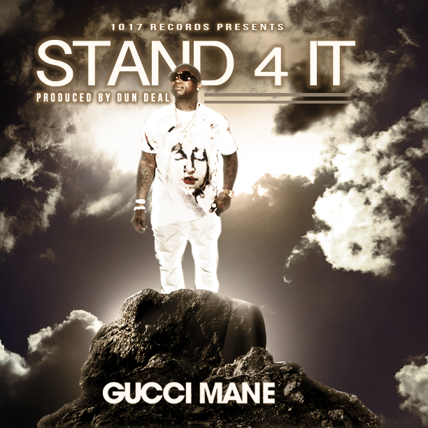 Gucci Mane Stand 4 It New Muisc