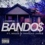 "J.Padron ft. Migos & Trinidad Jame$ ""Bandos"" (New Music)."