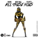 "New Music: Maino Ft. Meek Mill & Yo Gotti ""All These Hoes""."