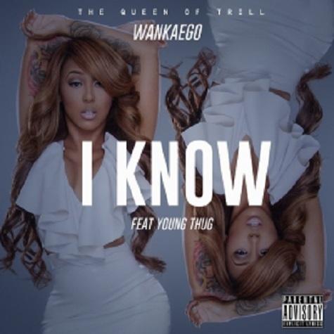 Wankaego Ft. Young Thug I Know (New Music).