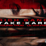 "Young Thug & Lil Wayne – ""Take Kare"" (New Music)."