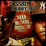 """New Music: Cassidy & Chubby Jag – """"No Witness Protection""""."""