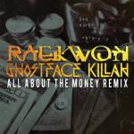 Raekwon & Ghostface KIllah- All About The Money Remix (Dirty).