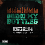 "(New Music) Young Buck ft. 50 Cent & Tony Yayo – ""Bring My Bottles""."