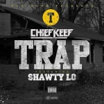 "Chief Keef Ft. Shawty Lo ""Trap""."