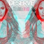 "New Music: Teairra Mari ""Deserve"" Prod. By Yung Berg"
