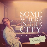 "New Music: Alicia Keys ""Somewhere In The City""."