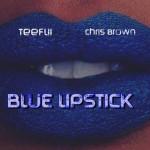 "TeeFLii Ft Chris Brown – ""Blue Lipstick""."