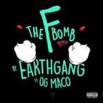 """EarthGang Ft. OG Maco """"The F Bomb"""". (Remix)."""