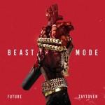 "Future & Zaytoven – ""Beast Mode"". EP"