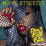 "Sevyn Streeter ft. Chris Brown ""Don't Kill The Fun""."