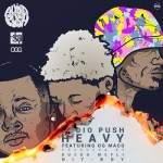 """(New Music) Audio Push Ft. OG Maco """"Heavy""""."""