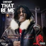 """New Music: Chief Keef """"That Be Me""""."""