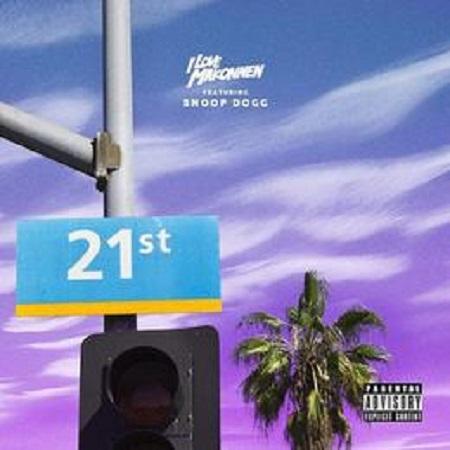 iLoveMakonnen 21st Street (Remix) Feat Snoop Dogg
