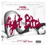 "B Rebel -Ft. Lil Durk  ""Aight Bitch"" (New Music)."