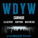 Carnage- WDYW AraabMUZIK, A$AP Ferg, Rich The Kid & Lil Uzi Vert (Remix).