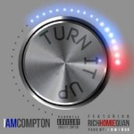 "New Music: Iamcompton Ft. Rich Homie Quan ""Turn It Up""."