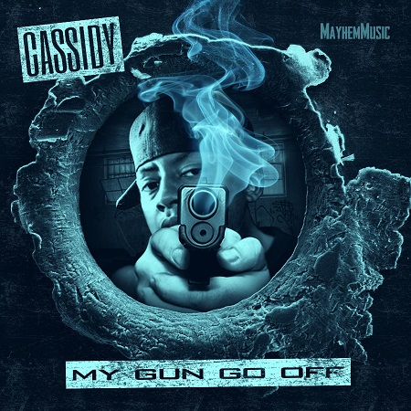 New Music Cassidy My Gun Go Off