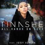 Tinashe Ft. Iggy Azalea 'All Hands On Deck' Remix.