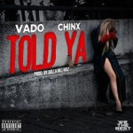 New Music: Vado Ft. Chinx Told Ya