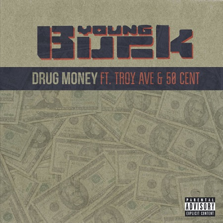 Young Buck Ft Troy Ave & 50 Cent Drug Money