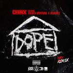 Chinx Ft Jadakiss & French Montana – Dope House (Remix)