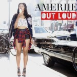 """New Music: Ameriie """"Out Loud""""."""
