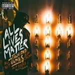 "New Music: Trinidad James ""All Lives Matter""."
