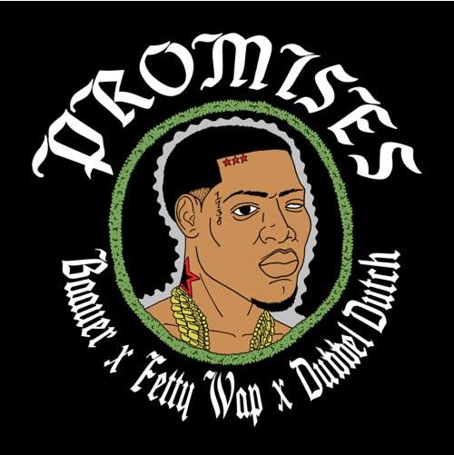 Baauer Ft. Fetty Wap, Dubbel Dutch 'Promises'.