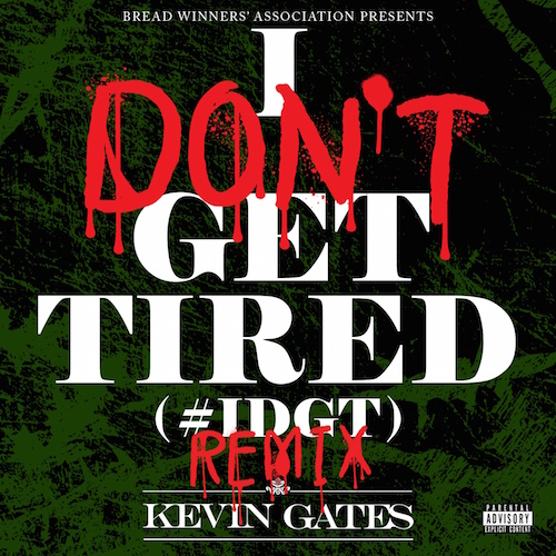 Kevin Gates – I Dont Get Tired (Remix)