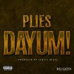 New Music: Plies Dayum!