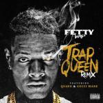Fetty Wap Ft Quavo & Gucci Mane – Trap Queen (Remix)