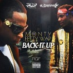 "Monty Ft. Fetty Wap ""Back Up""."
