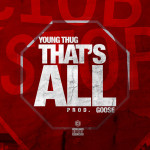 "(New Music) Young Thug ""That's All""."