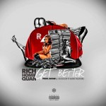 "New Music: Rich Homie Quan ""Get Better""."