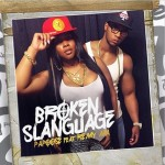 "Papoose ft. Remy Ma ""Broken Slanguage"" (New Music)."