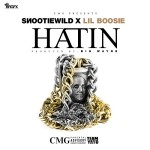 "Snootie Wild ft. Boosie Badazz– ""Hatin'""."