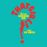 """New Music: BJ The Chicago Kid ft. OG Maco """"That Girl""""."""