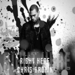 New Music: Chris Brown – Right Here