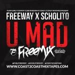 Freeway & Scholito 'U Mad' Freemix