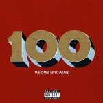 "New Music: The Game Ft. Drake ""100""."