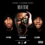 "New Music: Zona Man Ft. Future & Lil Durk ""Mean To Me""."