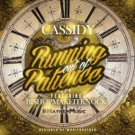 New Music: Cassidy – Running Out Of Patience