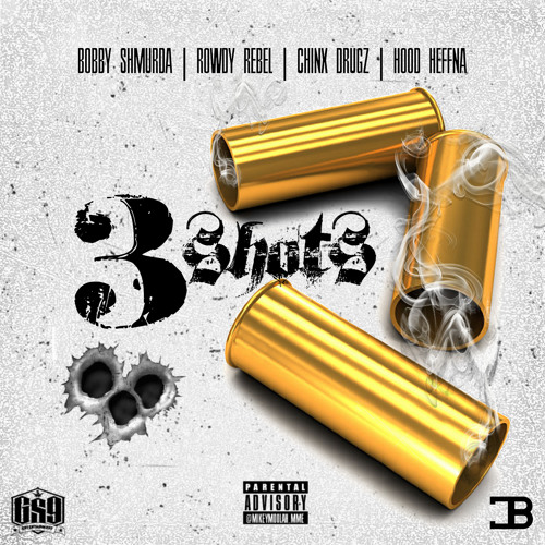 Bobby Shmurda, Rowdy Rebel & Chinx 3 Shots 3
