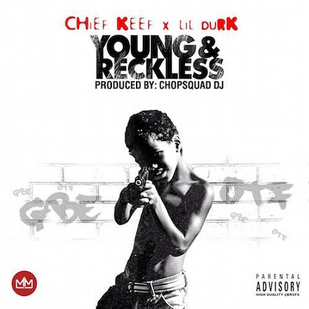 Chief Keef & Lil Durk - Young & Reckless