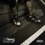 """New Music: 2 Chainz – """"Everything I Know""""."""